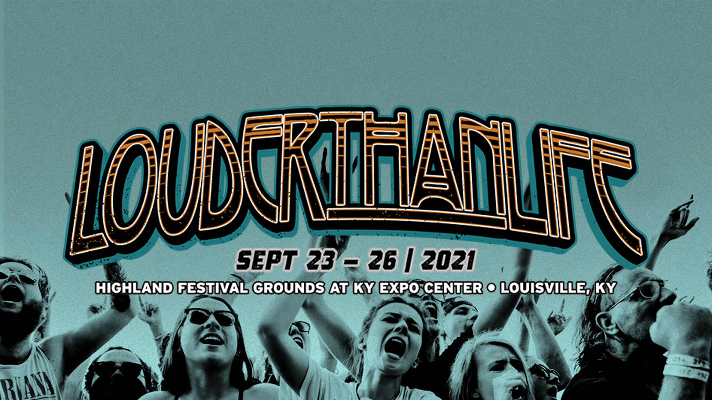 LOUDER THAN LIFE | SEPTEMBER 23-26, 2021 | TICKETS ON SALE NOW